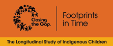 Closing the Gap. Footprints in Time:    The Longitudinal Study of Indigenous Children